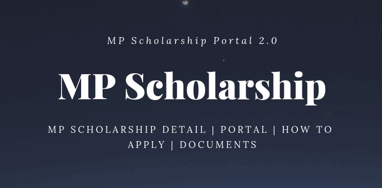 MP Scholarship Portal 2.0, Scholarship List, Application Process, Scholarship Status, Important Documents, Eligibility Criteria, Process to find Institution