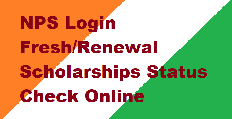 www.scholarships.gov.in 2020, www.scholarships.gov.in 2019-20, Post matric scholarship, Scholarship 2020, NSP scholarship 2020 last date, Scholarship portal login, NPS Scholarship form pdf, Bihar scholarship 2020,